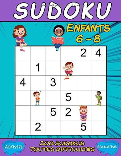Sudoku enfant 6-8 ans: 200 Sudoku pour enfants avec 4 niveaux de difficultés et deux formats de grilles| Renforcement des capacités cérébrales.