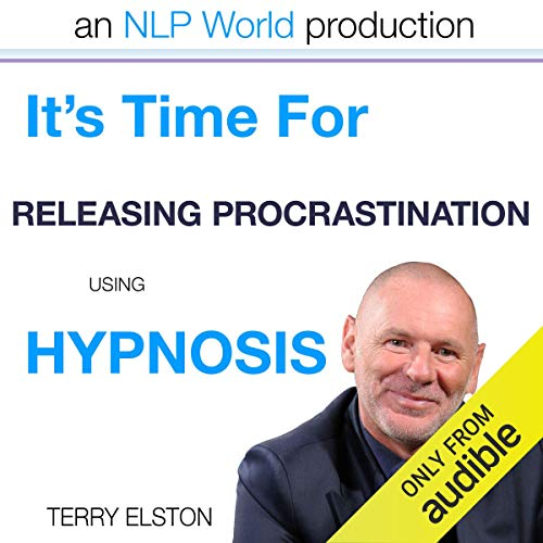 It's Time For Releasing Procrastination With Terry Elston Audiobook By Terry H Elston cover art