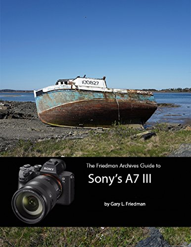 The Friedman Archives Guide to Sony's A7 III