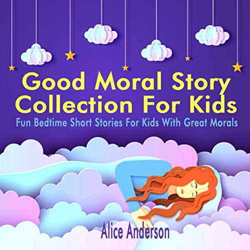 Good Moral Story Collection For Kids: Fun Bedtime Short Stories For Kids With Great Morals (English Edition)