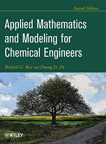 Compare Textbook Prices for Applied Mathematics And Modeling For Chemical Engineers 2 Edition ISBN 9781118024720 by Rice, Richard G.,Do, Duong D.