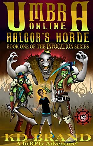 Umbra Online - Halgor's Horde: A LitRPG Adventure (Invocation Book 1) (English Edition)