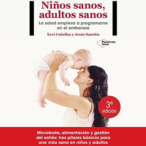 Niños sanos, adultos sanos [Healthy Children, Healthy Adults] audiobook cover art