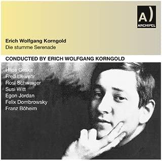 Korngold / Erich Wolfgang Korngold Die Stumme Serenade Symphonic Music