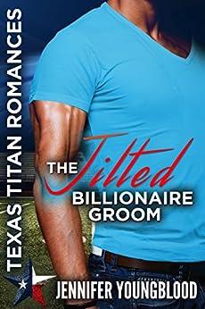 The Jilted Billionaire Groom: The Lost Ones (Jennifer's Texas Titan Romances Book 4) by [Jennifer Youngblood]