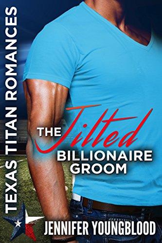 The Jilted Billionaire Groom: The Lost Ones (Jennifer's Texas Titan Romances Book 4)