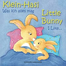 Klein Hasi - Was ich alles mag, Little Bunny - I Like... - Bilderbuch Deutsch-Englisch (zweisprachig/bilingual) (Klein Has...