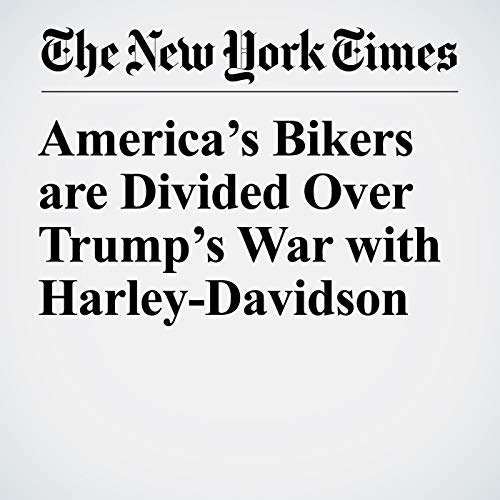 America's Bikers are Divided Over Trump's War with Harley-Davidson copertina