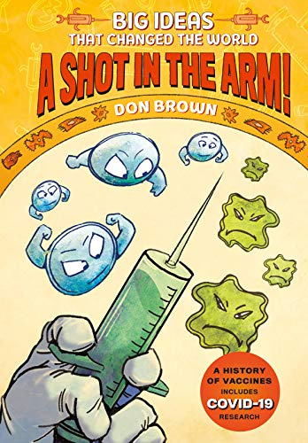 A Shot in the Arm!: Big Ideas that Changed the World #3 - Kindle edition by  Brown, Don. Children Kindle eBooks @ Amazon.com.