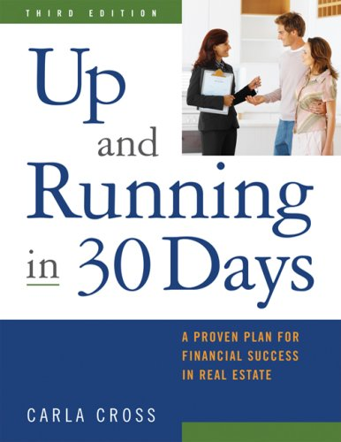 Up and Running in 30 Days: A Proven Plan for Financial Success in Real Estate, 3rd Ed