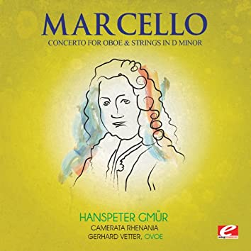 Marcello: Concerto for Oboe and Strings in D Minor (Digitally Remastered)