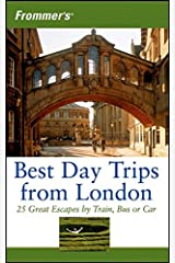 Frommer's Best Day Trips from London: 25 Great Escapes by Train, Bus or Car Paperback