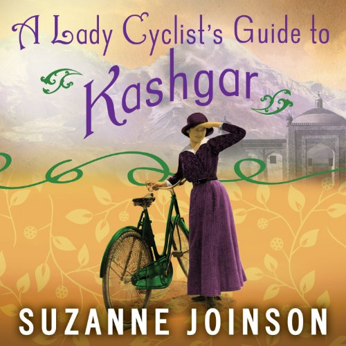 A Lady Cyclist's Guide to Kashgar audiobook cover art