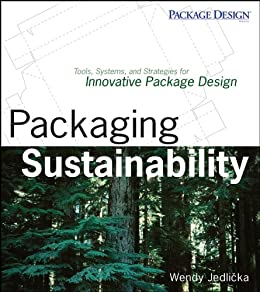 Packaging Sustainability: Tools, Systems and Strategies for Innovative Package Design by [Wendy Jedlicka]