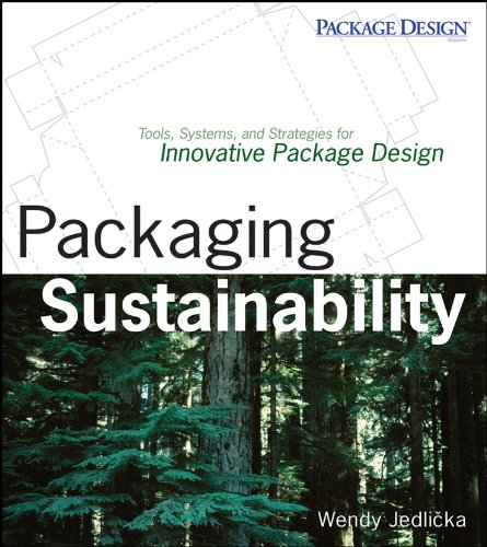 Packaging Sustainability: Tools, Systems and Strategies...