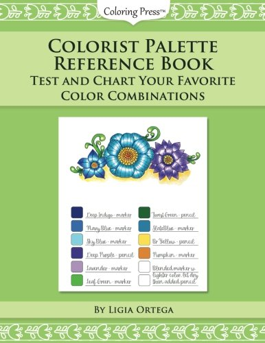 Colorist Palette Reference Book: Test and Chart Your Favorite Color Combinations (Adult Coloring Resource Books) (Volume 1)