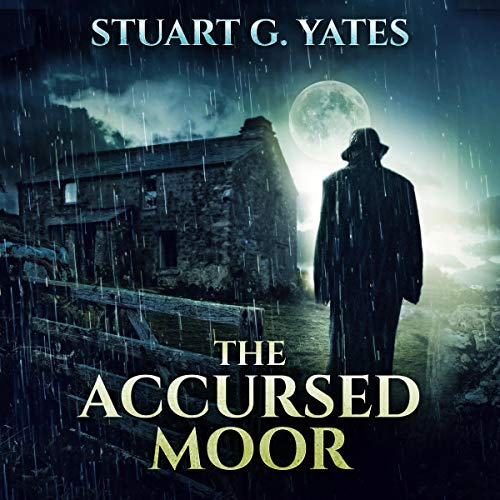 The Accursed Moor Audiobook By Stuart G. Yates cover art