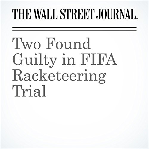 Two Found Guilty in FIFA Racketeering Trial copertina