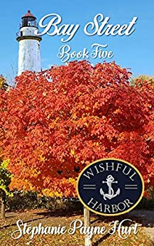 Bay Street (Wishful Harbor Book 5) by [Stephanie Hurt]