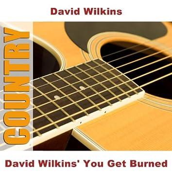 David Wilkins' You Get Burned