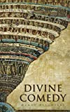 The Divine Comedy (With 136 beautiful illustrations): Dante Alighieri (Poetry, Classics, Literature) [Annotated]