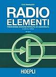 Radio elementi. Corso preparatorio per radiotecnici e riparatori