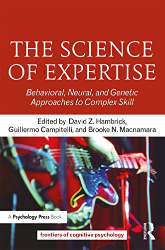 The Science of Expertise: Behavioral, Neural, and Genetic Approaches to Complex Skill (Frontiers of Cognitive Psychology) (English Edition)