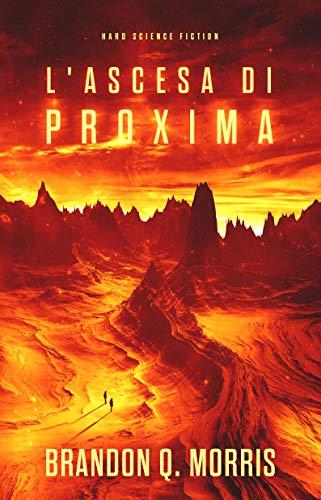 L'ascesa di Proxima: Hard Science Fiction (Trilogia di Proxima Vol. 1)