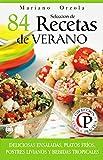 SELECCIÓN DE 84 RECETAS DE VERANO: Deliciosas ensaladas, platos fríos, postres livianos y bebidas tropicales (Colección Cocina Práctica)
