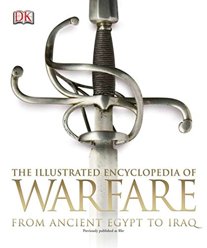The Illustrated Encyclopedia of Warfare: From Ancient Egypt to Iraq