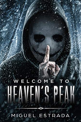 Compare Textbook Prices for Heaven's Peak: A Gripping Horror Novel  ISBN 9781729223284 by Estrada, Miguel