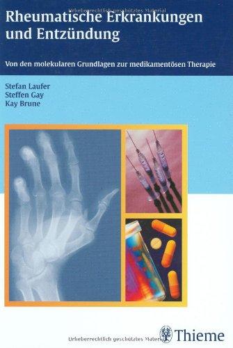 Rheumatische Erkrankungen und Entzündung: Von den biochemischen Grundlagen zur medikamentösen Therapie