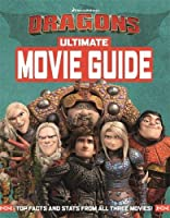 How To Train Your Dragon The Hidden World: Ultimate Movie Guide