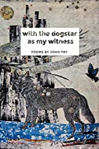 With the Dogstar as My Witness