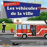 Explorons ! Les véhicules de la ville: Un livre illustré en rimes sur les camions et voitures pour les enfants [histoires du soir en vers]