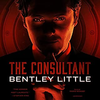 The Consultant                   By:                                                                                                                                 Bentley Little                               Narrated by:                                                                                                                                 Ramiz Monsef                      Length: 12 hrs     800 ratings     Overall 3.0
