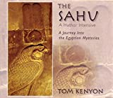 The Sahu: A Hathor Intensive: A Journey Into the Egyptian Mysteries