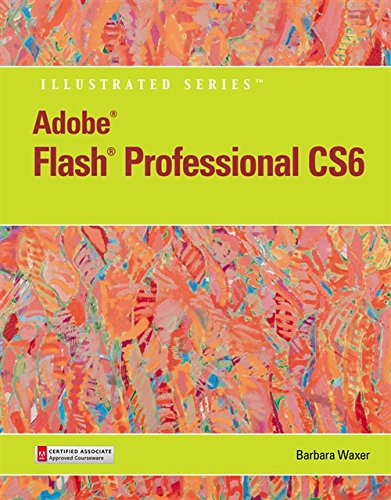 Adobe (R) Flash (R) Professional CS6 Illustrated with Online Creative Cloud Updates
