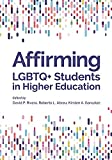 Affirming LGBTQ+ Students in Higher Education (Perspectives on Sexual Orientation and Diversity) (English Edition)