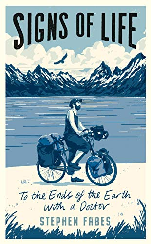 Signs of Life: To the Ends of the Earth with a Doctor (English Edition)