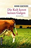 Die Kuh kennt keinen Galgen von Gunthers, Bernd