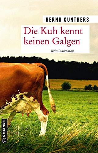 Buchseite und Rezensionen zu 'Die Kuh kennt keinen Galgen' von Gunthers, Bernd