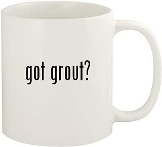 got grout? - 11oz Ceramic White Coffee Mug Cup, White