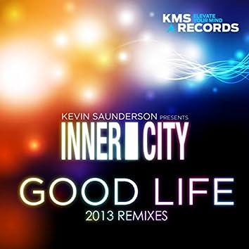 Good Life (2013 Remixes)