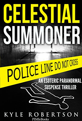 (Crime Thriller) Celestial Summoner: An Esoteric Paranormal Suspense Thriller (Paranormal Detective Stories Book 1)
