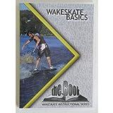The Book - Wakeskate Basics