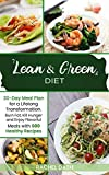 Lean & Green Diet: Burn Fat, Kill Hunger and Enjoy Flavorful Meals with 600 Healthy Recipes | 30-Day...