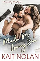 Made For Loving You (Rescue My Heart)