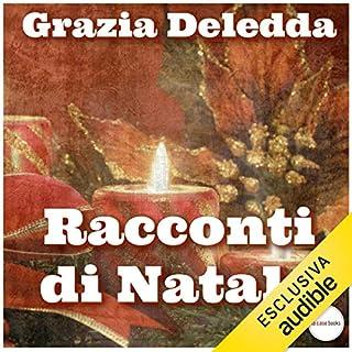 Racconti di Natale                   Di:                                                                                                                                 Grazia Deledda                               Letto da:                                                                                                                                 Gaetano Marino                      Durata:  1 ora e 7 min     7 recensioni     Totali 4,0