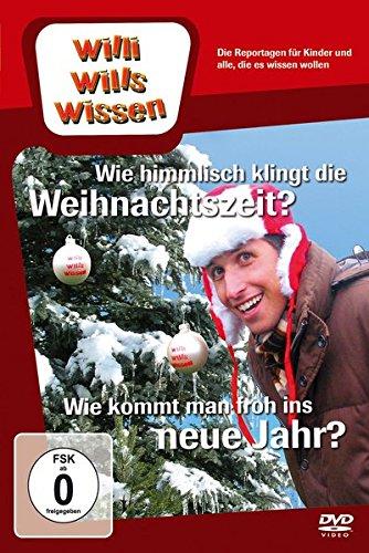 Willi will's wissen: Wie himmlisch klingt die Weihnachtszeit? / Wie kommt man froh ins neue Jahr?